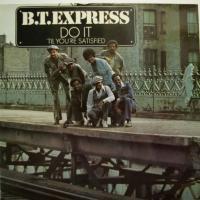 B.T. Express - Do It (\'Til You\'re Satisfied) (LP)